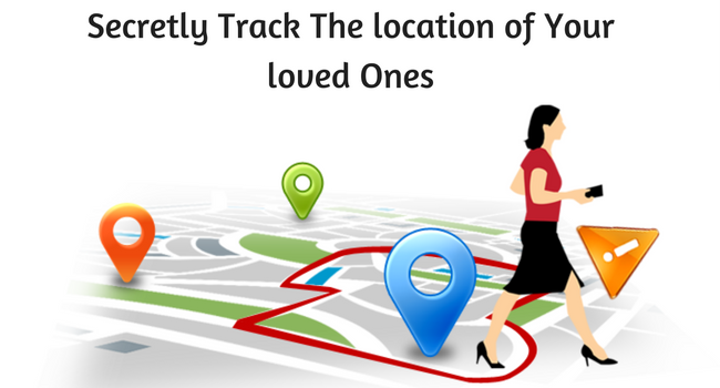 Secretly track the location of your loved ones