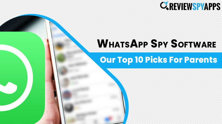 WhatsApp Spy Software: Our Top 10 Picks For Parents
