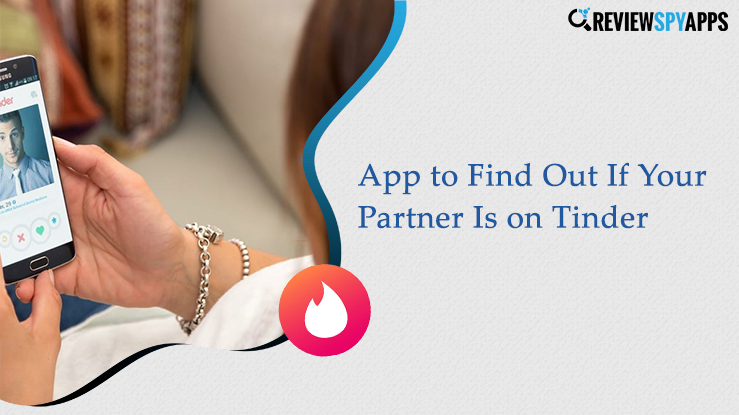 App to Find Out If Your Partner Is on Tinder