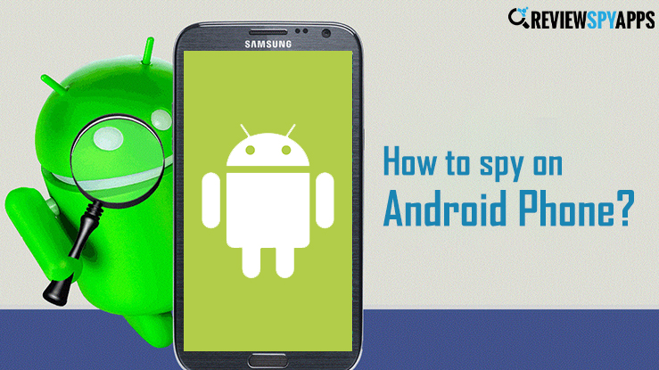 Spy On Android Phone